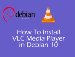 How to Install VLC Player On Debian 10